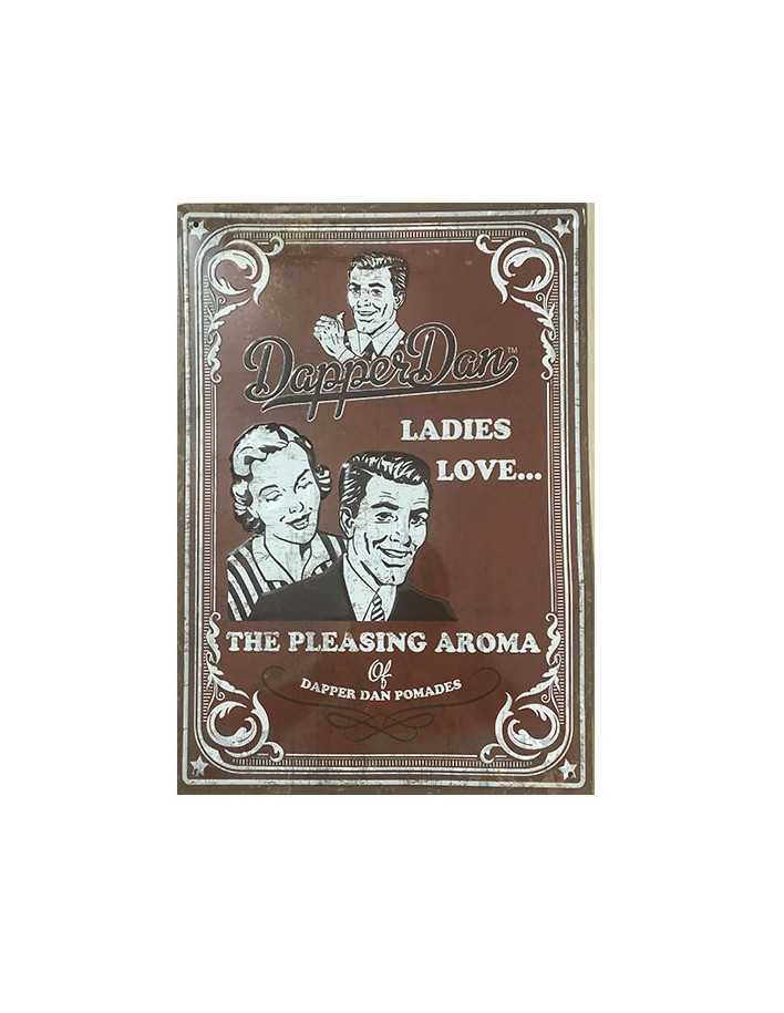 Dapper Dan Ladies Love Metal Poster 0245 Dapper Dan Posters €7.90 €6.37